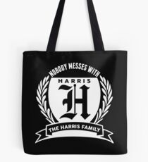 Nobody Messes With The Harris Family Tote Bag