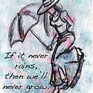 If it never rains... by Lauren Eldridge-Murray