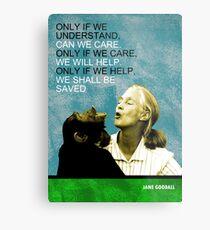 Jane Goodall Quote Metal Print