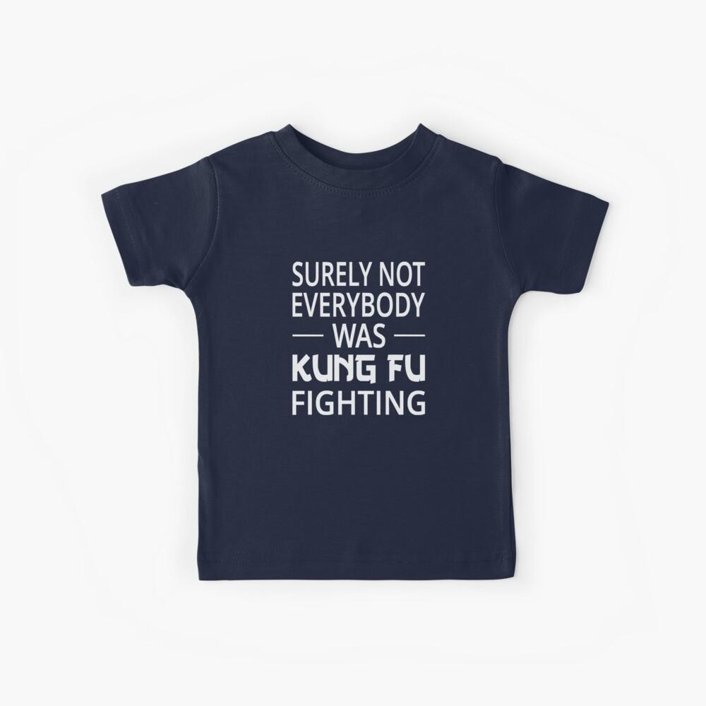Sicherlich war nicht jeder Kung Fu kämpfend Kinder T-Shirt