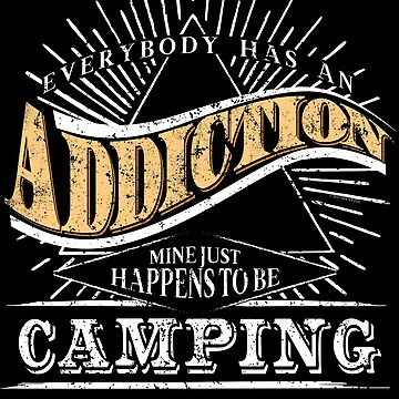 Addiction Is Camping Shirt Gift RV Camping T Shirt by shoppzee