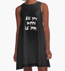 """All you need is love - """"John Lennon"""" Inspirational Quote A-Line Dress"""