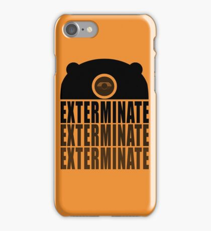 EXTERMINATE EXTERMINATE EXTERMINATE iPhone Case/Skin