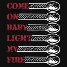 «Come on baby light my fire (dark)» de twgcrazy