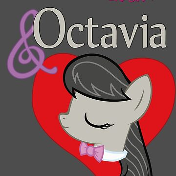 I have a crush on... Octavia - with text by Stinkehund