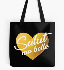 Salut Ma Belle - Hi, Beautiful in French Tote Bag