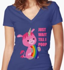 Just Wait Till I Poop (unicorn eating a rainbow) by Cheerful Madness!! Women's Fitted V-Neck T-Shirt