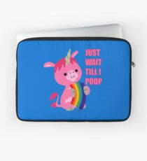 Just Wait Till I Poop (unicorn eating a rainbow) by Cheerful Madness!! Laptop Sleeve