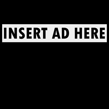 Insert Ad Here by dameofphones