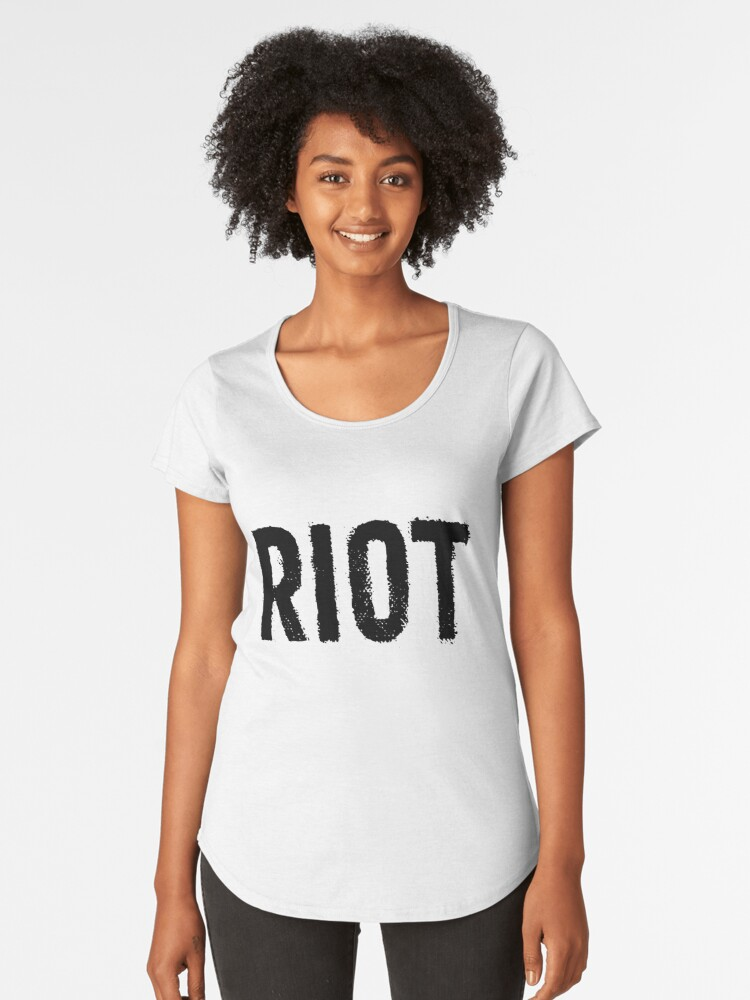 Riot Distressed For Anarchy Sarcastic Women's Premium T-Shirt Front