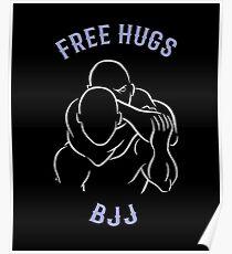 Brazilian Jiu Jitsu Free Hugs Poster