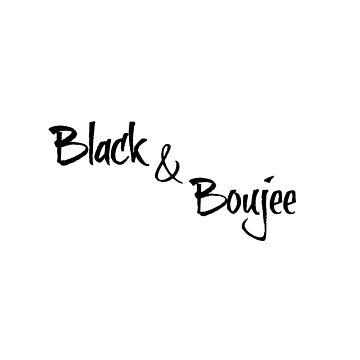 Black & Boujee by Antione235