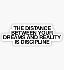 The Distance Between Your Dreams : Motivation Mindset Sticker