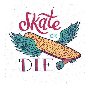 Skate or die t-shirt , coolest skater shirt  by anodyle