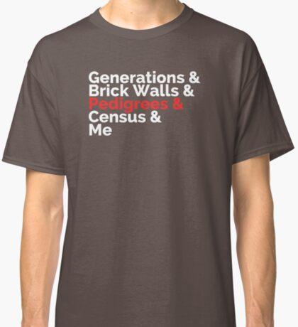 The Roots: Generations & Brick Walls & Pedigrees & Me Classic T-Shirt
