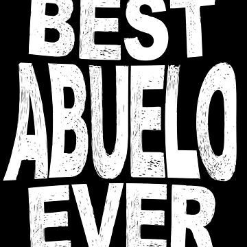 Best Abuelo Ever Fathers Day T shirt Grandpa Cute Gift Men by kh123856