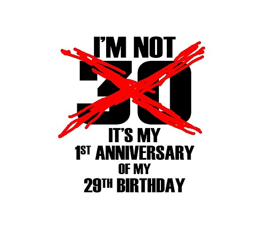 Funny Im Not 30th Birthday T Shirt 1st Anniversary Beautiful Party As A Gift