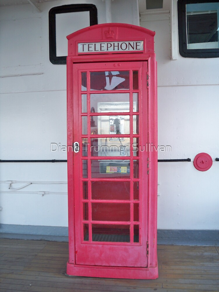 Phone Booth on the Queen Mary! by Diane Trummer Sullivan