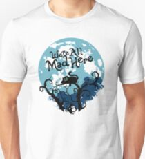 We're All Mad Here. Cheshire Cat. Unisex T-Shirt