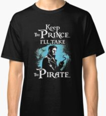 Keep The Prince, I'll Take The Pirate Classic T-Shirt