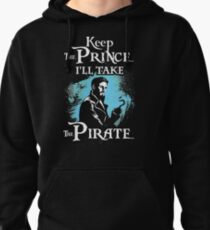 Keep The Prince, I'll Take The Pirate Pullover Hoodie
