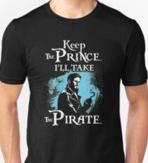 Behalte den Prinzen, ich nehme den Piraten Slim Fit T-Shirt
