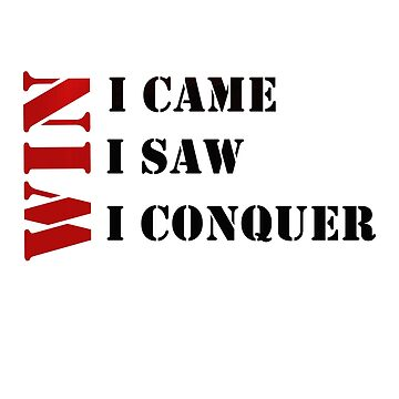 I came I saw I conquer #01 by DennsDesign