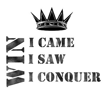 I came I saw I conquer #05 by DennsDesign