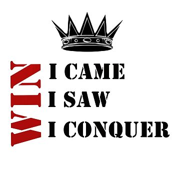 I came I saw I conquer #04 by DennsDesign