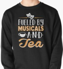 Fueled by Musicals and Tea Pullover