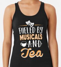 Fueled by Musicals and Tea Racerback Tank Top