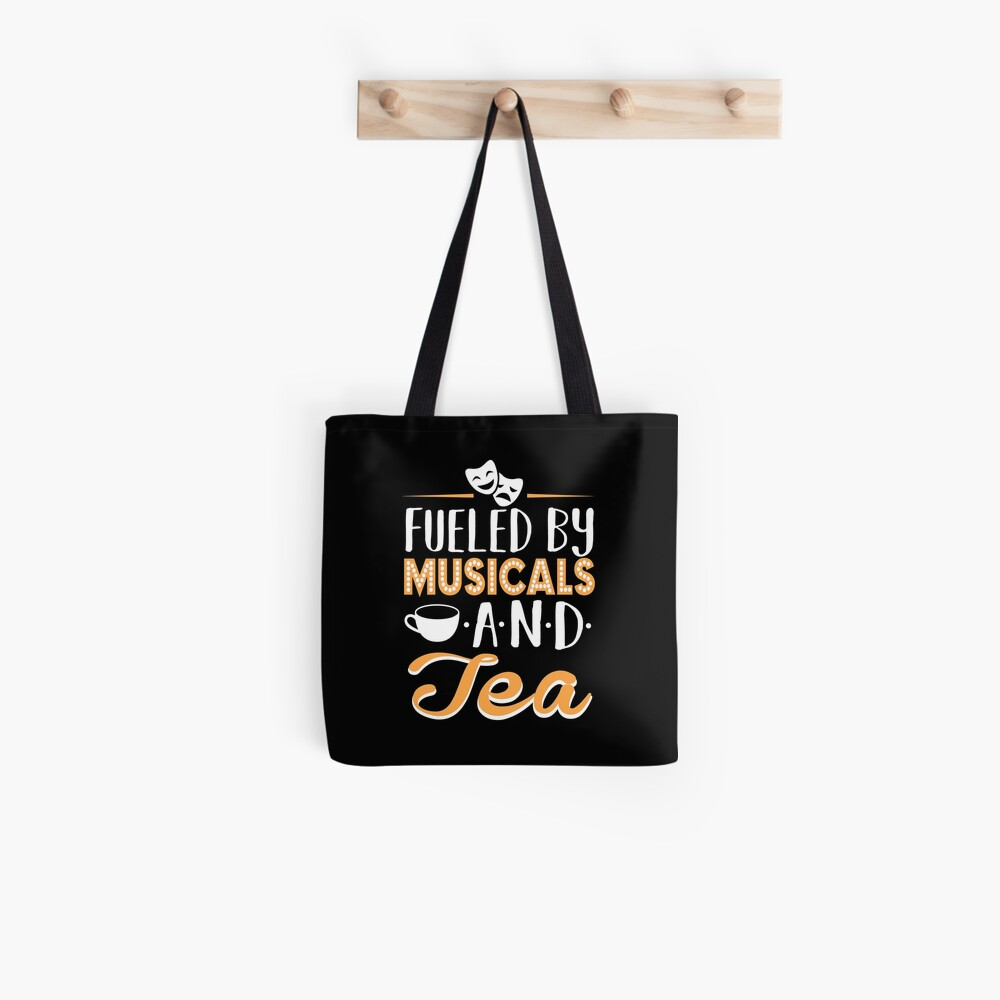 Fueled by Musicals and Tea Tote Bag
