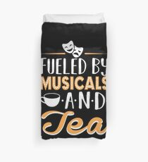 Fueled by Musicals and Tea Duvet Cover