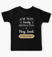 I'm not Easily Distracted I- Hey Look Tomatoes  Kids Tee