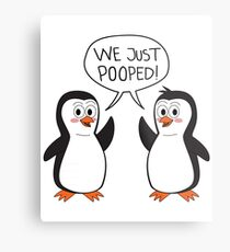 "Funny ""We Just Pooped"" Penguin Design Metal Print"