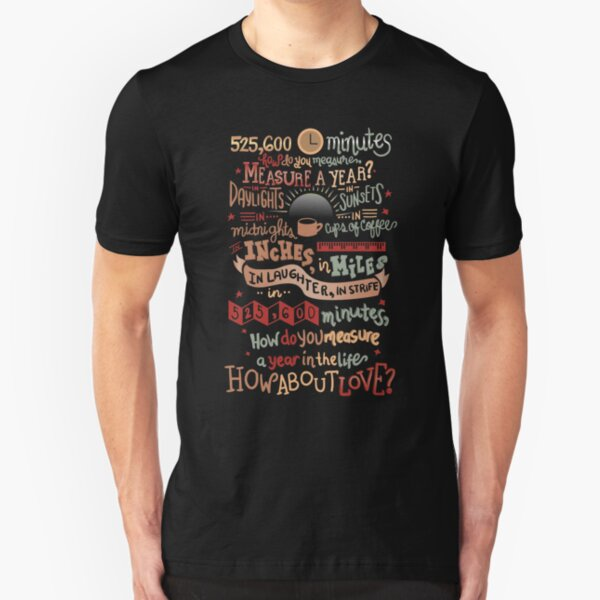 How Do You Measure a Year? Slim Fit T-Shirt