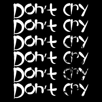 Don't Cry by SmartStyle