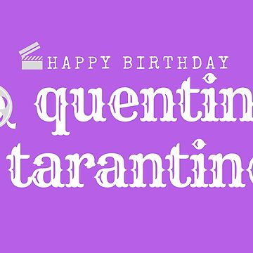 Quentin Tarantino Birthday by vagnercarvalhos