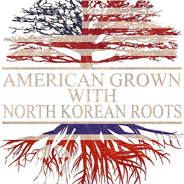 American grown with North Korean Roots T-Shirt  by Good-Hombre