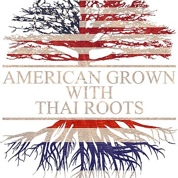 American grown with Thai Roots T-Shirt  by Good-Hombre