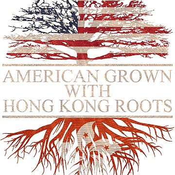 American grown with Hong Kong Roots T-Shirt  by Good-Hombre