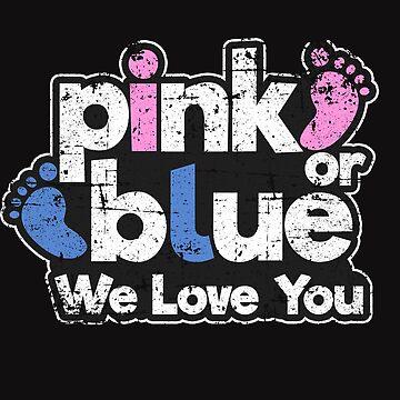 Cool Gender Reveal Pink Or Blue We Love You T-Shirt Hoodie Sweatshirt Mug Gift Idea by FabbyTees