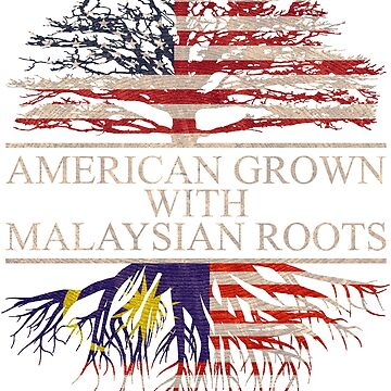 American grown with Malaysian Roots T-Shirt  by Good-Hombre