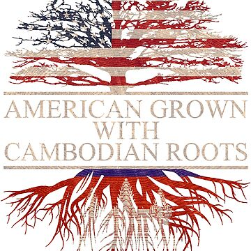 American grown with Cambodian Roots T-Shirt  by Good-Hombre