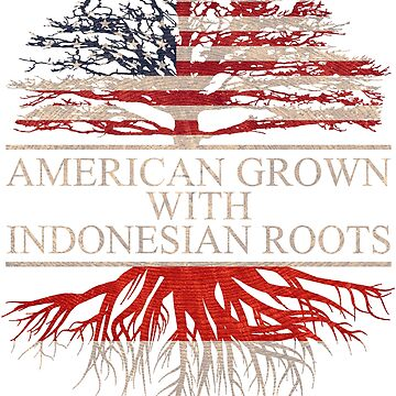 American grown with Indonesian Roots T-Shirt  by Good-Hombre
