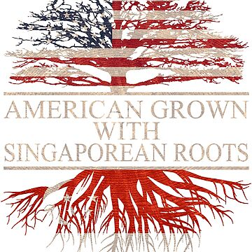 American grown with Singaporean Roots T-Shirt  by Good-Hombre