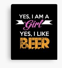 Yes, I am a girl, Yes, I like beer Canvas Print