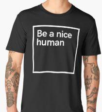 Be a nice human Men's Premium T-Shirt