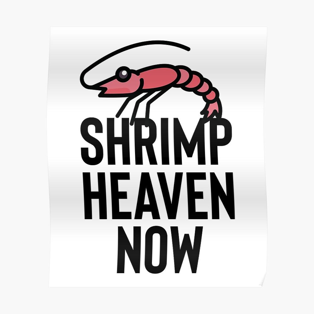 Shrimp Heaven Now - Gift For TV Memes | Poster