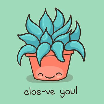 "Aloe-ve you! Cute Aloe Vera ""I Love You"" Pun by Punstoppable"